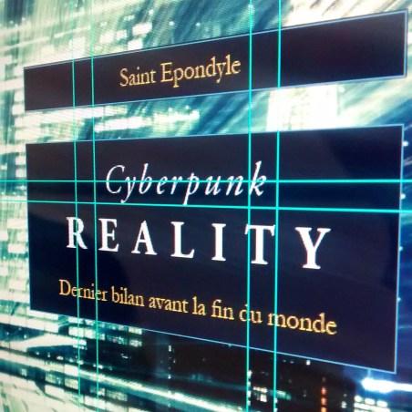 Cyrberpunk Reality par Saint Epondyle