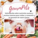 GourmPets. Información sobre nutrición canina y recetas caseras para cuida ry consenti a su gourmet de cuatro patas.