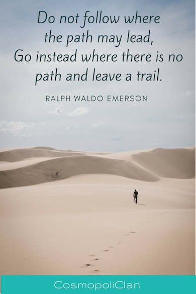 """Do not follow where the path may lead, Go instead where there is no path and leave a trail."" – Ralph Waldo Emerson. Let this inspirational travel quote spark your wanderlust and inspire your next family travel vacation."