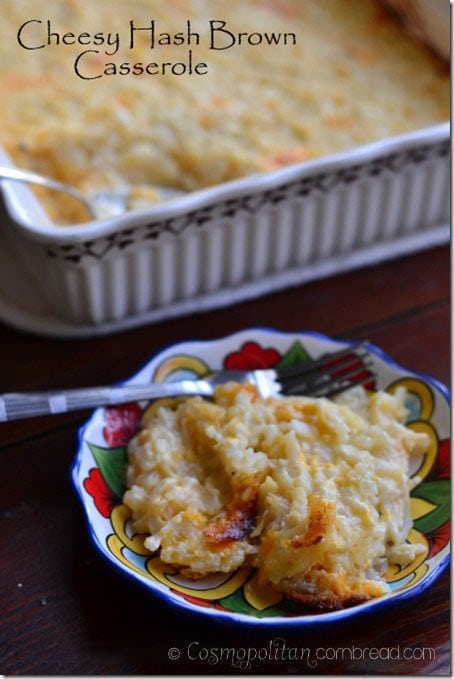 Delicous and classic - Cheesy Hash Brown Casserole from Cosmopolitan Cornbread