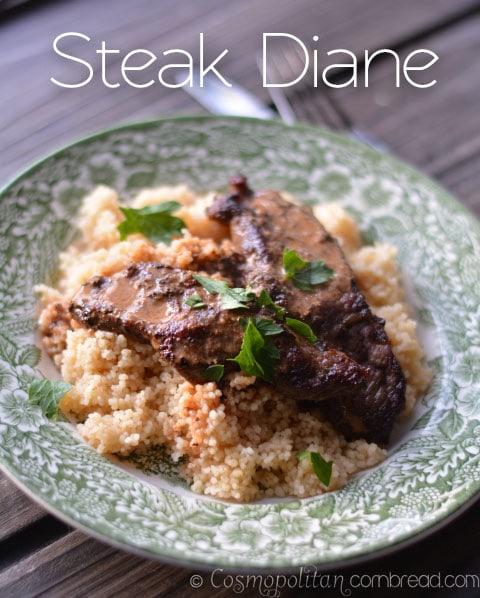 How to make elegant and delicious Steak Diane - Get the recipe from Cosmopolitan Cornbread