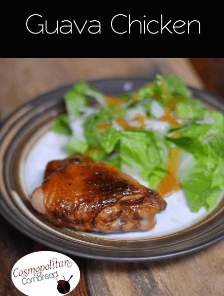 Guava Chicken & Recipes for Dad