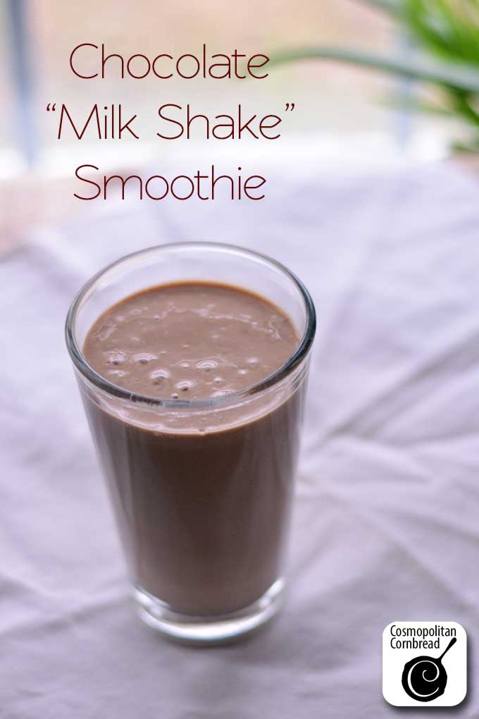 Guilt-Free Chocolate Milk Shake (smoothie) from Cosmopolitan Cornbread