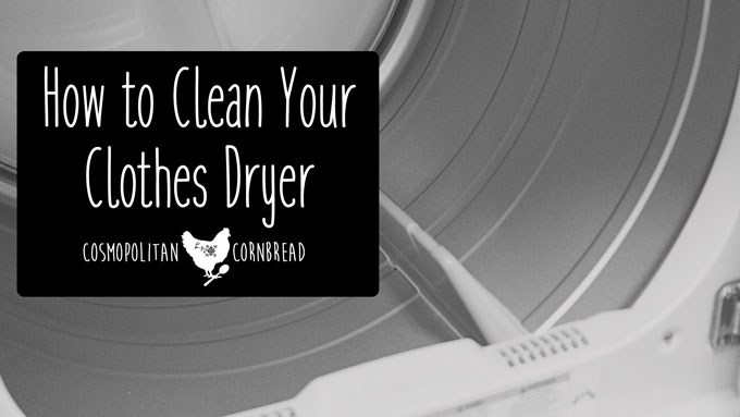 How to Clean Your Dryer