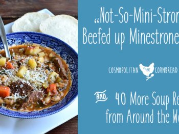 """""""Not-So-Mini-Strone"""" - Beefed up Minestrone Soup & 40 More Soup Recipes from Around the Web 