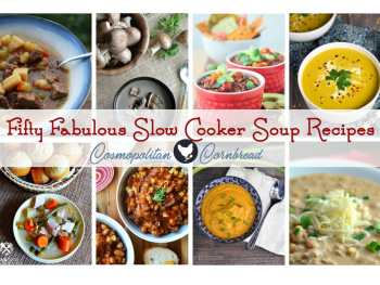 Fifty Fabulous Slow Cooker Soup Recipes from meaty stews to vegan chilis.