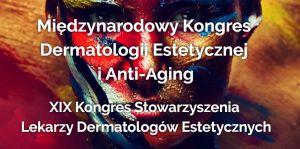 XIX Międzynarodowy Kongres Dermatologii Estetycznej i Anti-Aging