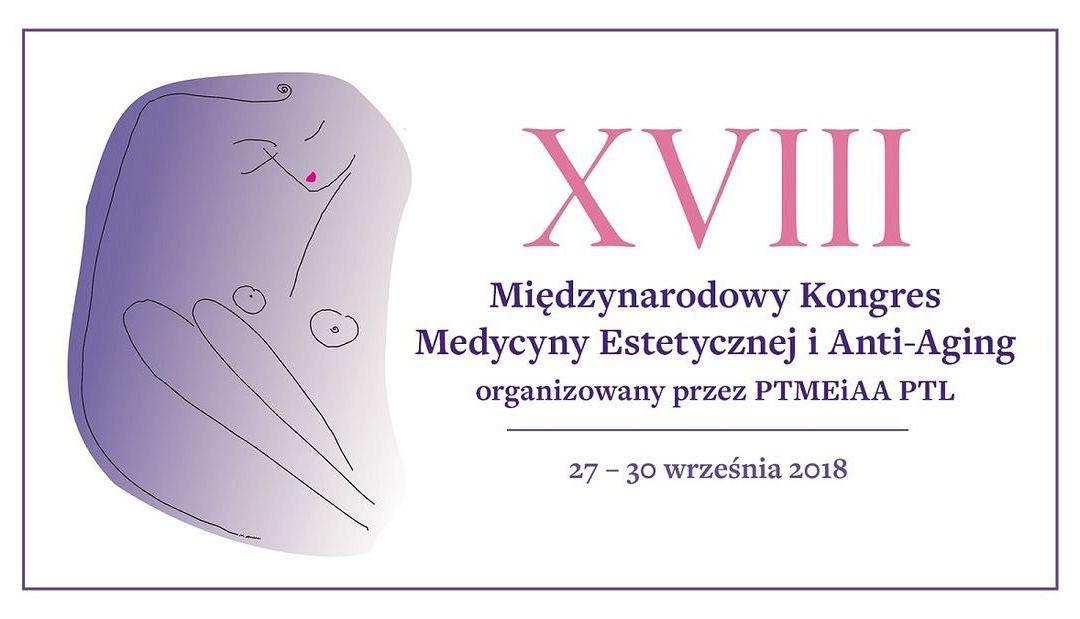 XVIII Międzynarodowy Kongres Medycyny Estetycznej i Anti-Aging