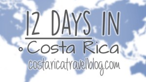 12 days in Costa Rica