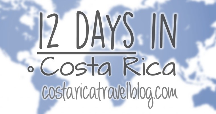 Costa Rica Itinerary: 12 Days In Costa Rica; Sample Itineraries, How Many Places To Visit, How Many Activities To Do, And More!