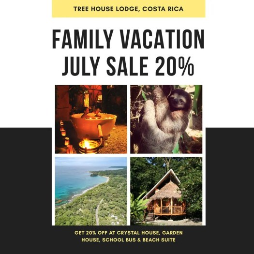 20% off sale on your July family vacation in Crystal House, Garden House, School Bus, and Beach Suite.
