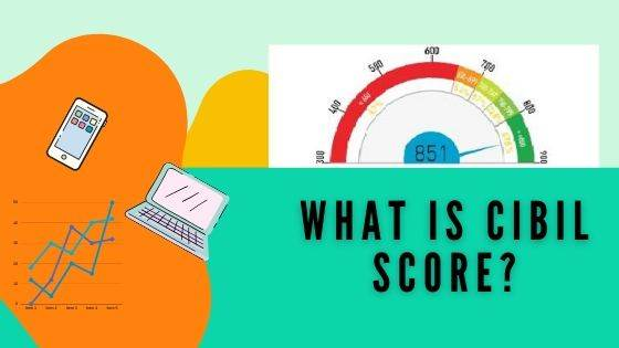 What is My CIBIL Score & Why it is Important?