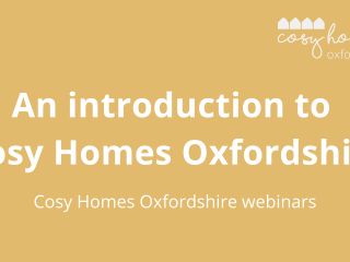 Webinar recording: an introduction to Cosy Homes Oxfordshire