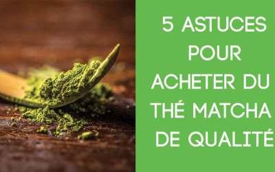 8 Astuces pour Acheter du Thé Matcha de Bonne Qualité