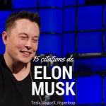 15 citations de Elon Musk pour penser hors de la boîte
