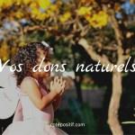On a tous ces 4 dons naturels : découvrez lesquels