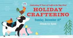 Arts, crafts, and doing good: that's the mission of Crafterino, now in its tenth year. The beloved brainchild of Melissa Abercrombie, Nicole Pacheco and Alice Frost, Crafterino offers an annual showroom for the finest arts and crafts the North Bay has to offer. Each year, the event benefits COTS.