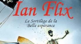 Ian Flix (T1) : Le sortilège de la Belle Espérance - Alain Ruiz 1