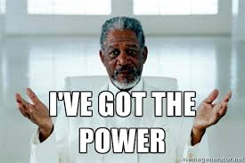 Image result for i got the power