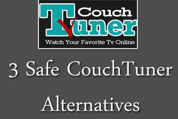 3 Safe CouchTuner Alternatives