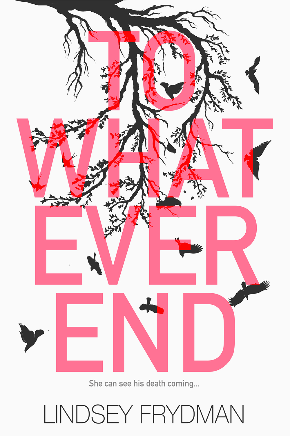 To Whatever End by Lindsey Frydman