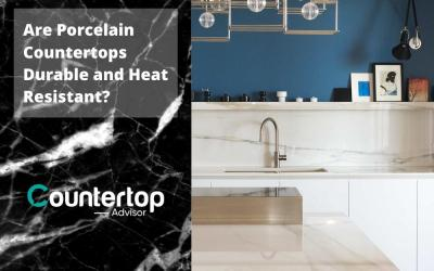 Are Porcelain Countertops Durable and Heat Resistant?