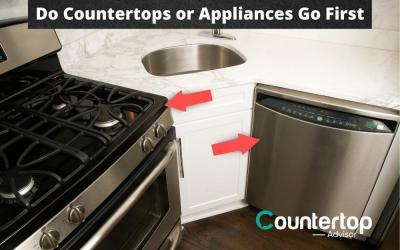 Do Countertops or Appliances Go First?