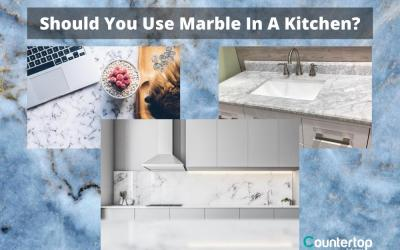 Should You Use Marble In a Kitchen