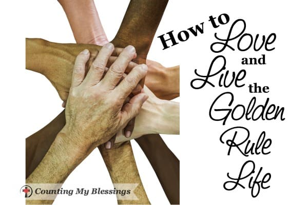 How would your life be different if you committed to living the Golden Rule life? If everyone lived it? Here are some things you can do to inspire change...