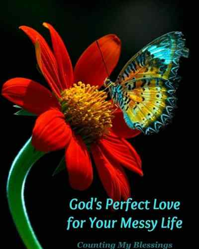 Quotes About God's Perfect Love For Your Messy Life Counting My Best God's Love Quotes