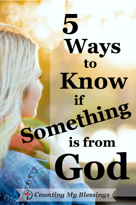 Where should we live? What should I do? How can we know? It's hard to know if something is from God! These 5 tried and true steps will help. #HowtoKnow #Prayer #Bible #God'swill #Future #BlessingCounter