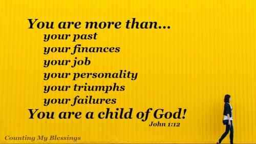 You are more than your circumstances. More than your past. More than your fears. You are a child of the Living God.