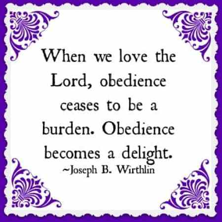 A collection of quotes and verses to remind you and your children about the importance of obedience...