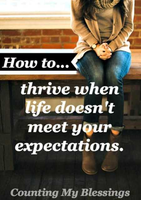 Life is hard and often lets us down. But there is hope here. Learn how to thrive when life doesn't meet your expectations.