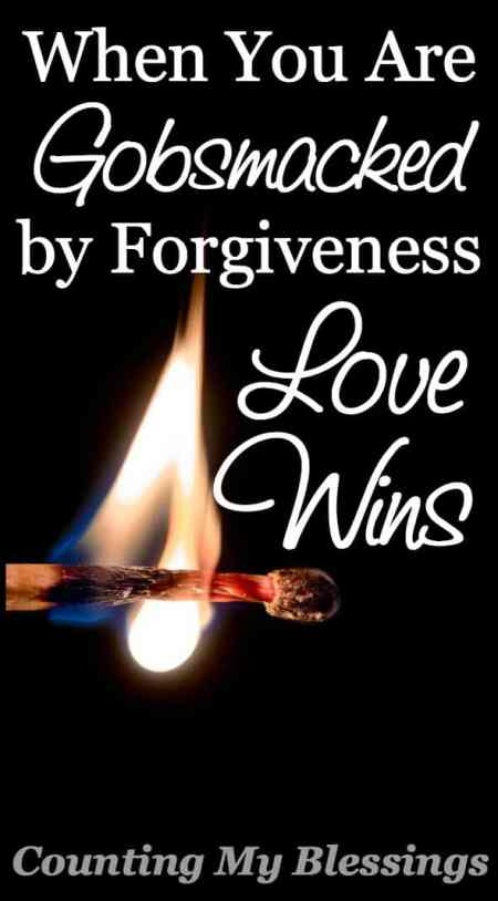Forgiveness that happens when you least expect it, when it's complete undeserved . . . that what it means to be gobsmacke