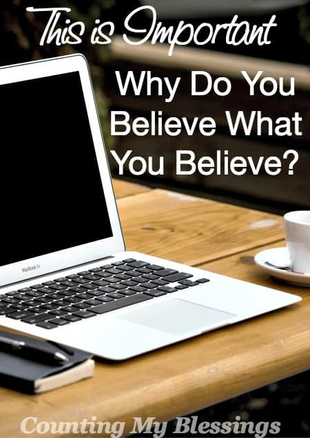 I was asked in a Twitter chat, why do you believe what you believe? Here's my answer. I'd love to know how you'd answer this important question.