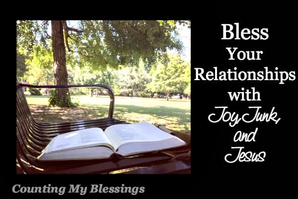 Joy, Junk, and Jesus - 3 simple questions that will bless your relationships.
