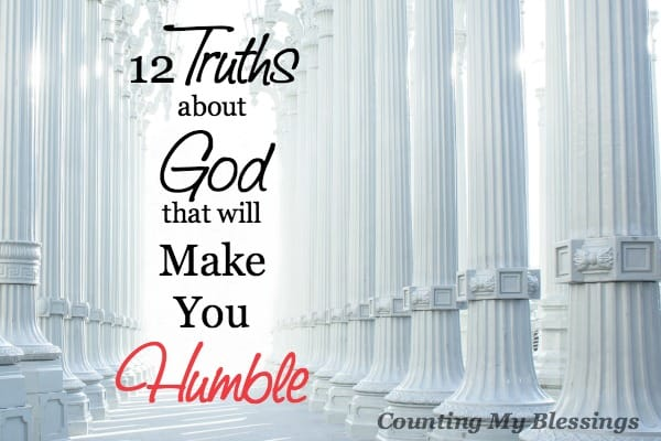 The measure of humility in your life and mine will always be in direct proportion to what we believe to be the truths about God.