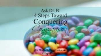 Ask-Dr-B-4-Steps-Toward-Conquering-Comparison-300x167