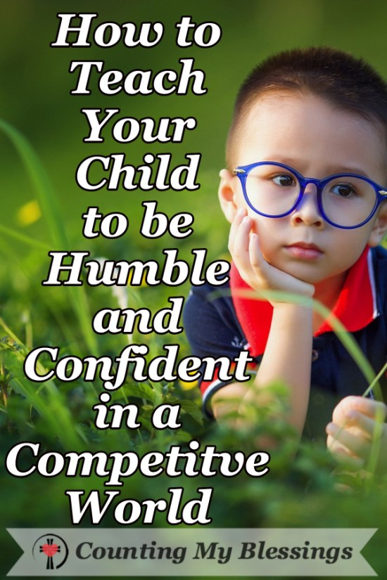 You want your child to be successful. Confidence is important but what about humility. Here are 10 ways to teach your child to be both humble and confident.