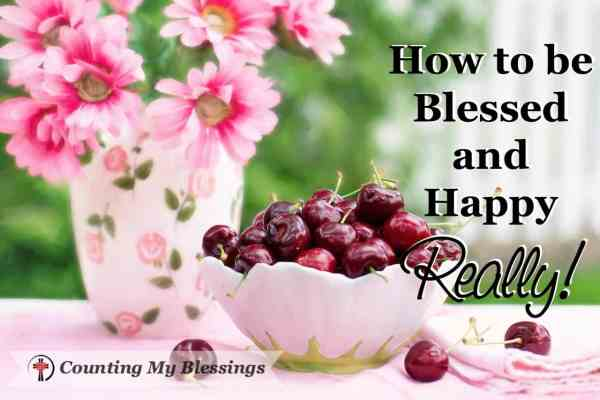 Are you blessed and happy? Do you want to be? Doesn't everybody? Jesus answer to being blessed and happy is very different yours and mine.