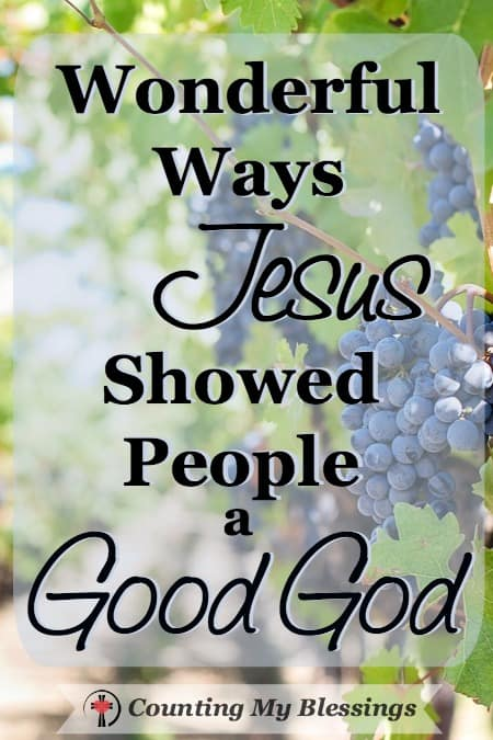 Jesus showed us a good God! And the more we get to know Him the greater our understanding of just how great His goodness really is!