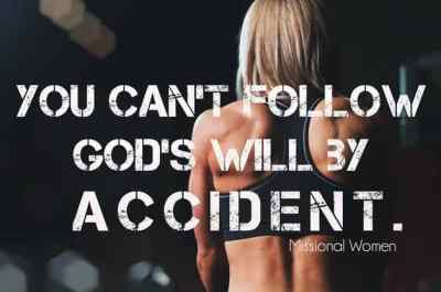 You Can't Follow God's Will by Accident
