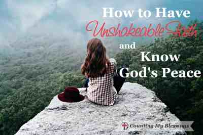 How to Have Unshakeable Faith and Know God's Peace