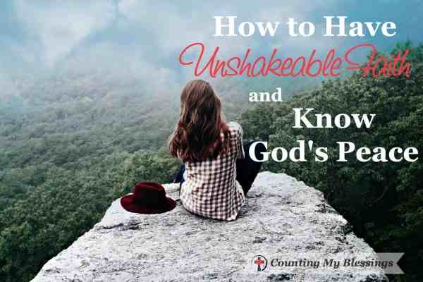 God allowed life to shake me up a little so I'd be desperate for unshakeable faith. Then He showed me how to have it. This is what I've learned.