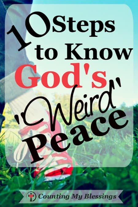 """""""Weird"""" peace - that impossible to explain or understand, supernatural, awe-inspiring peace, that makes people look into us and see Jesus."""