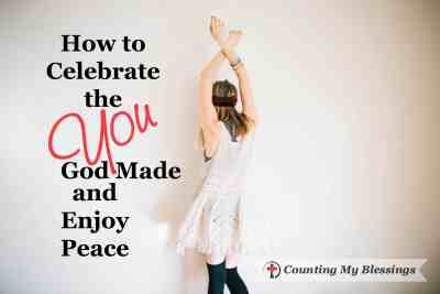 How to Celebrate the You God Made and Enjoy Peace