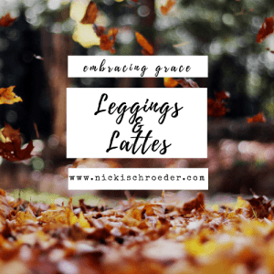 Leggings and Lattes by Nicki Schroeder