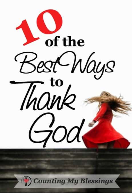 10 Of The Best Ways To Thank God Counting My Blessings