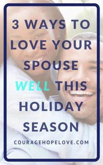 3 Ways to Love Your Spouse Well This Holiday Season
